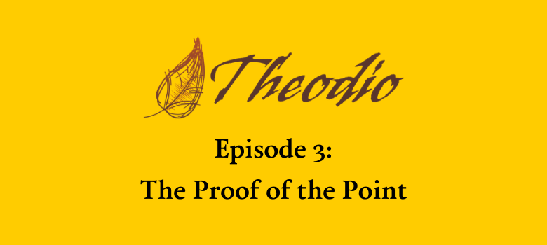 Episode 3: The Proof of the Point